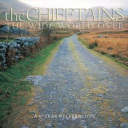 AlbumArt-The Chieftains-The Wide World Over A 40 Year Celebration (2002).jpg