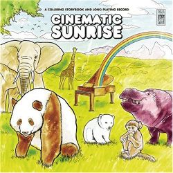 AlbumArt-Cinematic Sunrise-A Coloring Storybook and Long Playing Record (2008).jpg