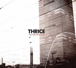 AlbumArt - Thrice - If We Could Only See Us Now.jpg
