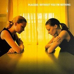 AlbumArt-Placebo-Without You I'm Nothing (1998).jpg