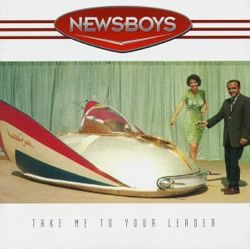 AlbumArt-Newsboys-Take Me to Your Leader (1996).jpg