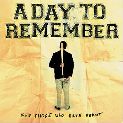 AlbumArt-A Day to Remember-For Those Who Have Heart (2007).jpg