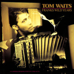 Tom Waits Franks Wild Years.jpg